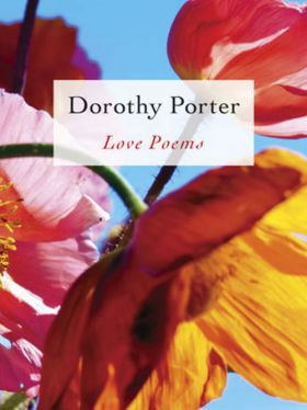 Dorothy Porter Love Poems