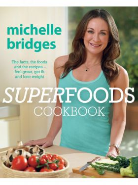Superfoods Cookbook - Michelle Bridges