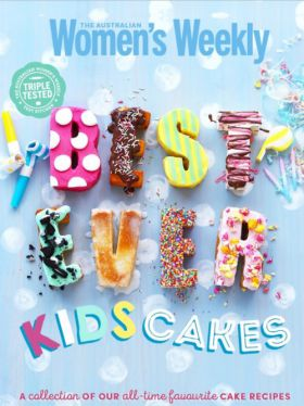 Women's Weekly: Best-Ever Kids Cakes