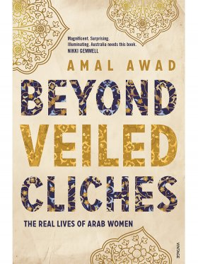 Beyond Veiled Cliches: The Real Lives of Arab Women