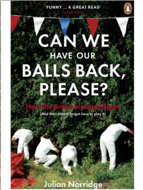 Can We Have Our Balls Back, Please?: How the British Invented Sport