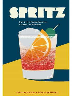 Spritz - Italy's Most Iconic Aperitivo Cocktail, with Recipes