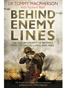 Behind Enemy Lines - The Autobiography of Britain's Most Decorated Living War Hero