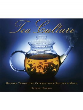 Tea Culture - History, Traditions, Celebrations, Recipes & More